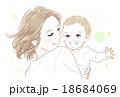 赤ちゃんとお母さん 18684069