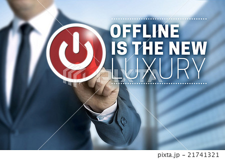 offline is the new luxury concept touchscreenの写真素材 [21741321] - PIXTA
