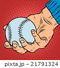 The hand with a baseball 21791324
