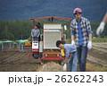男性 農業 農業機械の写真 26262243