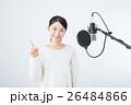若い女性(レコーディングマイク) 26484866