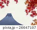 もみじと富士山【和風背景・シリーズ】 26647107