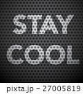 Stay Cool Slogan on Dark Steel Vector Background 27005819