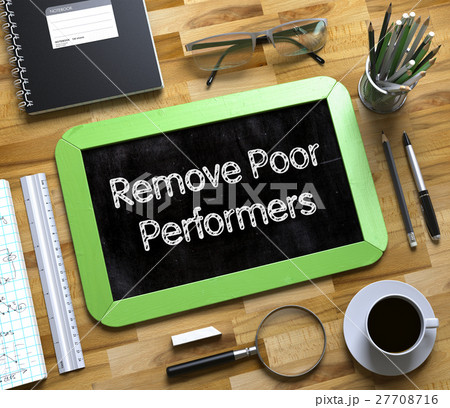 Remove Poor Performers Concept on Small Chalkboard 27708716