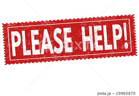 please help sign or stampのイラスト素材 29960870 pixta