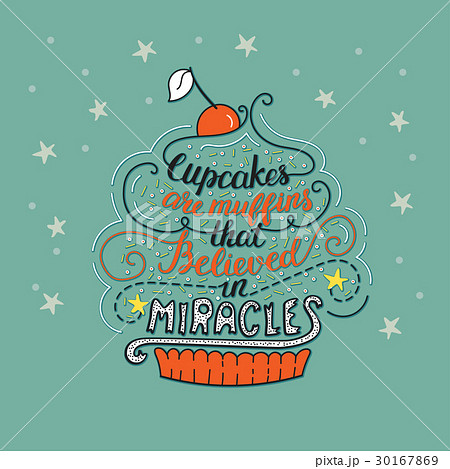 Unique lettering poster with a phrase- Cupcakes 30167869