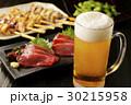 ビール 生ビール 刺身の写真 30215958