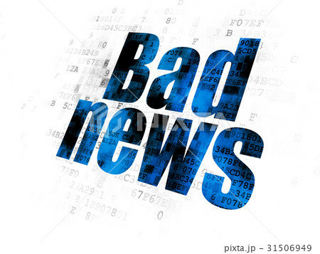 News concept: Bad News on Digital background 31506949