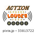 Action Speaks Louder Than Words 33813722