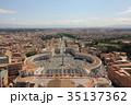サン・ピエトロ大聖堂 クーポラからの眺め ヴァチカン 35137362