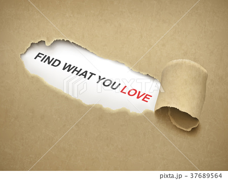 find what you love words behind torn paperのイラスト素材 37689564