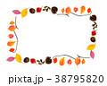 秋のフレーム_紅葉、枯葉 38795820