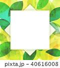 背景素材 葉っぱ フレームのイラスト 40616008