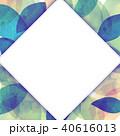 背景素材 葉っぱ フレームのイラスト 40616013