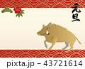 イノシシの年賀状。縁起の良いイラスト。亥年の年賀状。新春の素材。 43721614