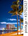 《ハワイ》ワイキキビーチ・夜景 43752527