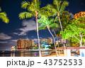 《ハワイ》ワイキキビーチ・夜景 43752533