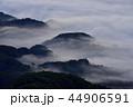 早朝 雲海 朝霧の写真 44906591
