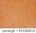橙色のすき紙のテクスチャー 45180614