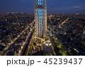 東京スカイツリー 夜景 都会の写真 45239437