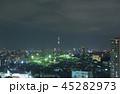 東京夜景・東京スカイツリーと街並み 上中里 田端  尾久 45282973