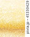 金 黄金 金色の写真 45330429