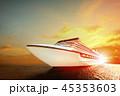 船 船舶 海の写真 45353603