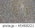 石のテクスチャ 45468221