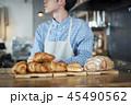男性 ベーカリー パン屋の写真 45490562