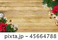 背景-木目-クリスマス-飾り 45664788