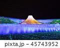 イルミネーション 富士山 夜の写真 45743952