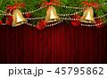 バックグラウンド 背景 クリスマスのイラスト 45795862