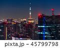 東京 夜景 スカイツリーの写真 45799798