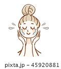 洗顔 女性 スキンケアのイラスト 45920881