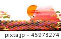 富士山 日の出 赤富士のイラスト 45973274