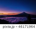 富士山 雲海 富士の写真 46171964