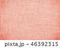 布 テクスチャ ビンテージ ピンク 46392315