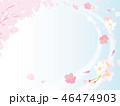 桜 春 桜吹雪のイラスト 46474903