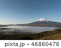 富士山 雲海 風景の写真 46860476