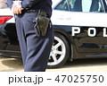 警察官 パトカー 47025750