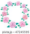 フレーム 薔薇 花のイラスト 47245595