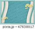 和風 和 背景のイラスト 47638017