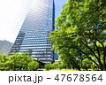 高層ビル ビル 新緑の写真 47678564