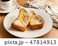 フレンチトースト 47814913