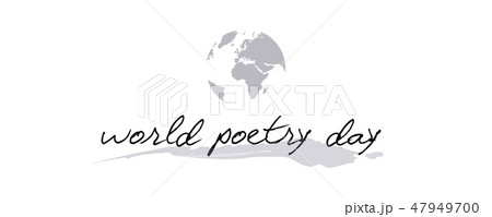 world poetry day calligraphy with grey earth 47949700