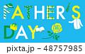 父の日 ファザーズデイ 文字のイラスト 48757985