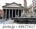 ロトンダ広場からのパンテオン(イタリア/ローマ) 49477417