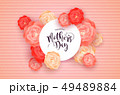 Happy Mothers Day card with pink rose flowers 49489884