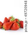 苺 果実 果物の写真 49720948