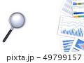 ビジネス資料と虫眼鏡 49799157